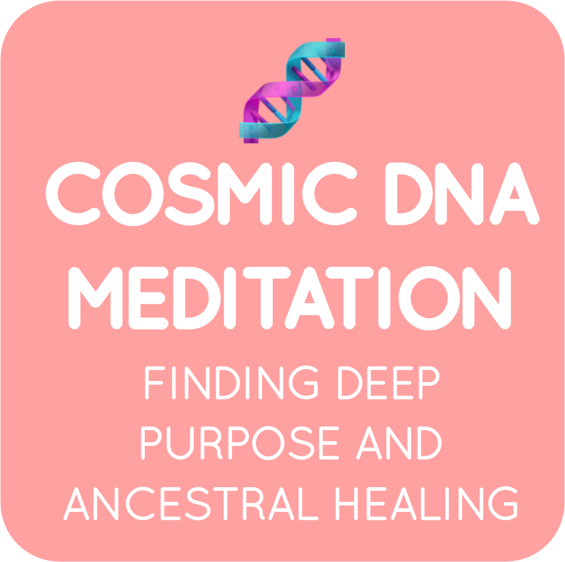05-cosmic dna meditation visualization.png