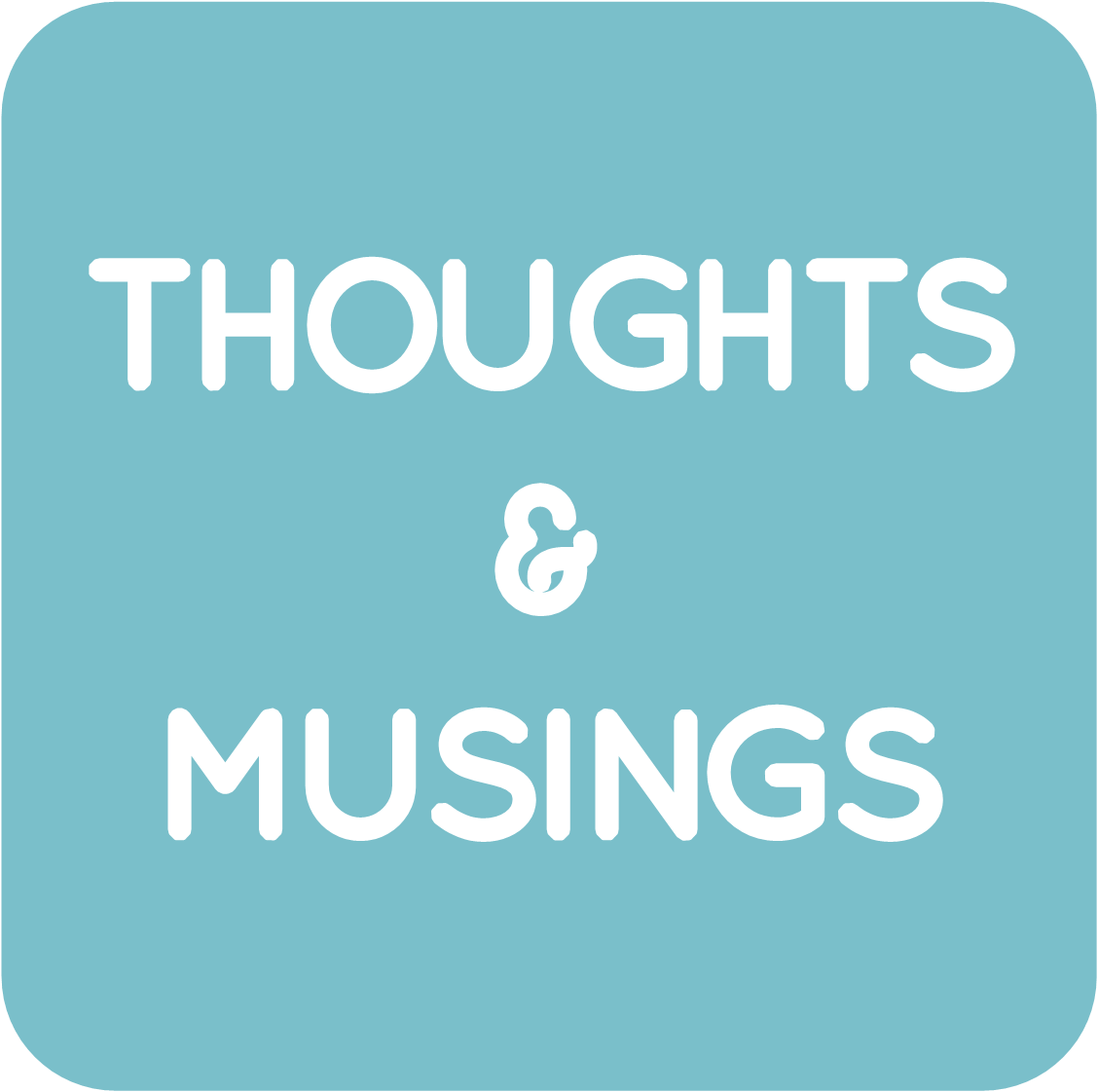 00-THOUGHTS AND MUSINGS.png