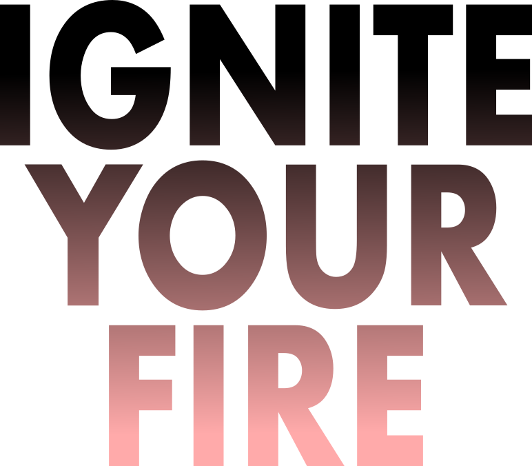 ignite your fire black.png