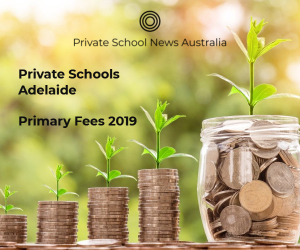 Adelaide Private School Primary Fees 2019