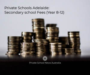 Adelaide Private School Secondary Fees 2019