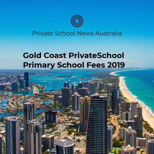 2019 Gold Coast Private Primary School Fees