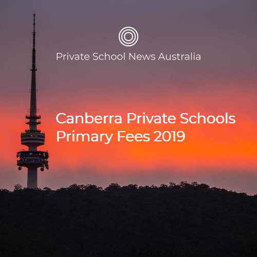 2019 Canberra Primary School Fees