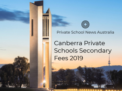 Canberra Private School Secondary Fees 2019