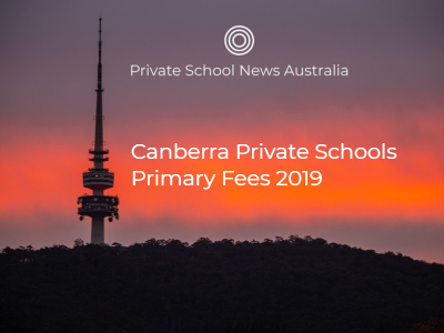 Canberra Private School Primary Fees 2019