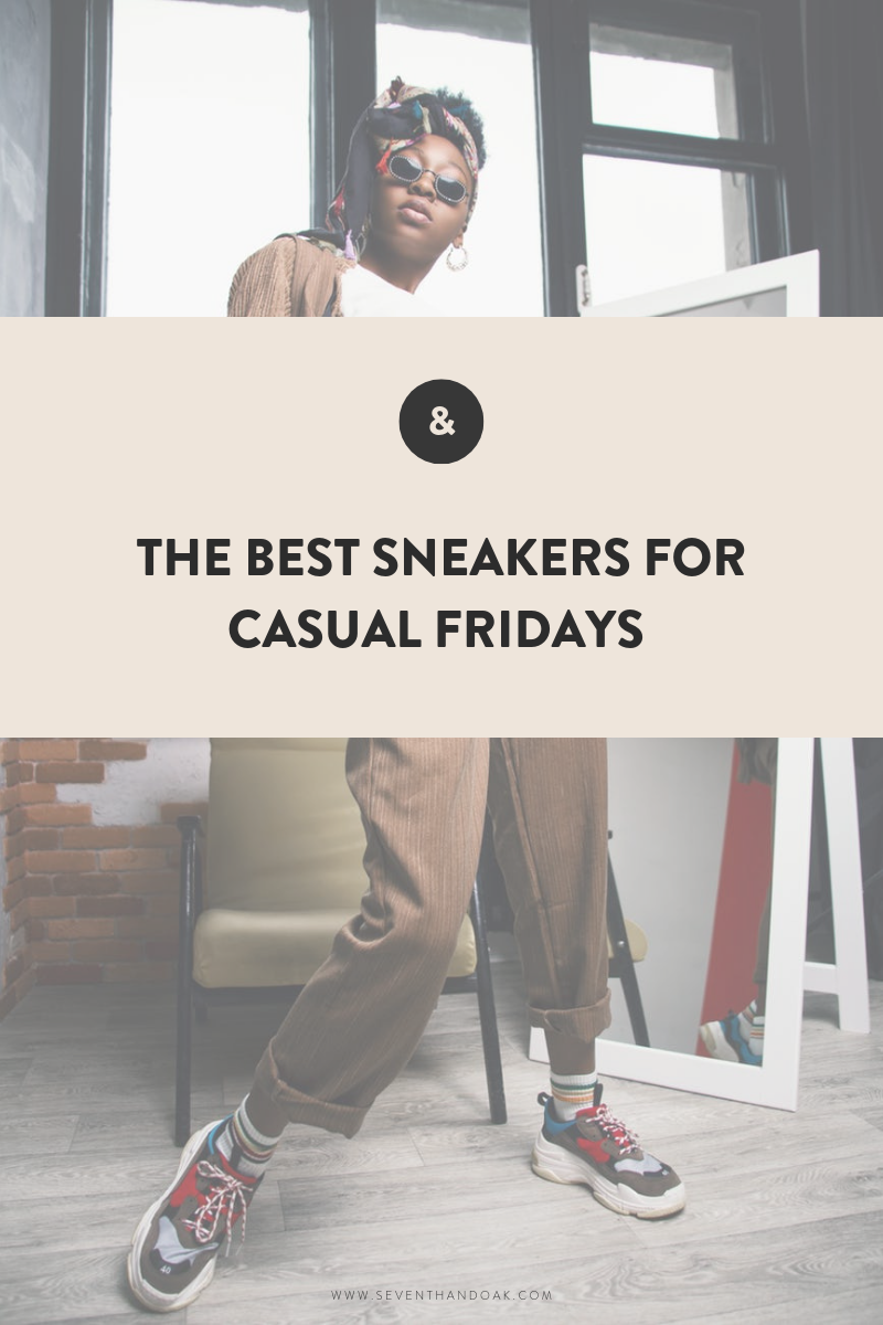 The Best Sneakers for Casual Fridays at Work-SeventhandOak.png