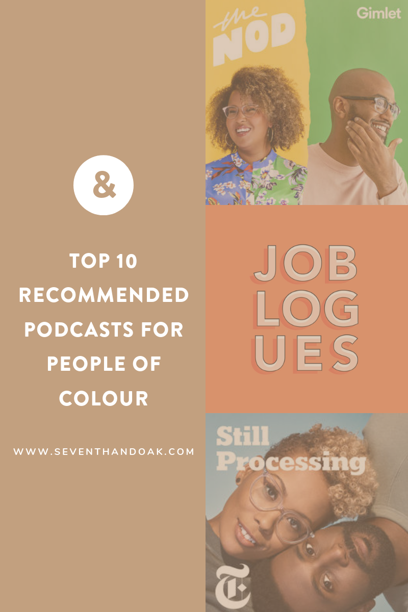 Top 10 Podcasts for People of Colour - Seventh and Oak.png