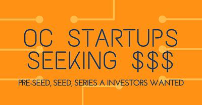 OC Startup Companies Raising Money