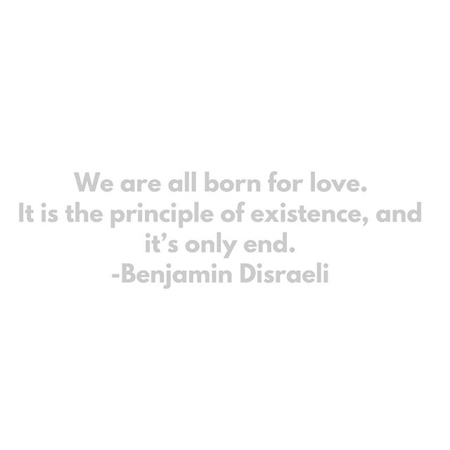 We are all born for love.  Our purpose is to love and be loved.