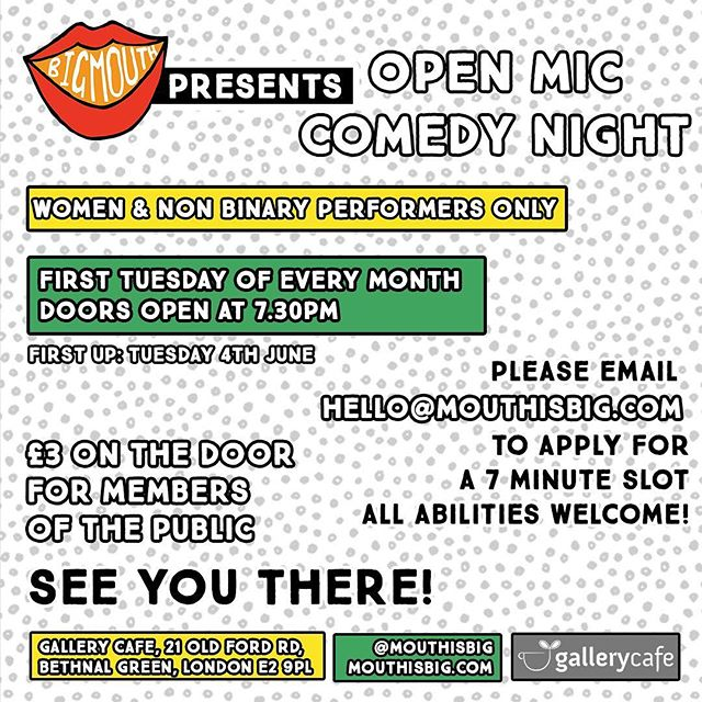 💥We are thrilled to be launching our monthly Open Mic Night for women and non-binary people at The Gallery Cafe in Bethnal Green💥 . FIRST EVENT: Tuesday 4th June @ 7.30pm . . The aim of the night is to create an inviting, open and supportive space for comedians to test out new material, recycle the old or give stand-up a shot for the first time ever! . . To book your slot, email hello@mouthisbig.com . . #womenincomedy #nonbinarycomics #femalecomedian #bigmouth #comedyinlondon #londoncomedy #openmicnight