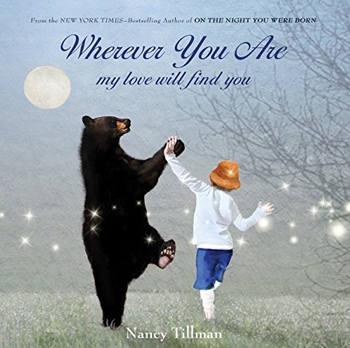Wherever You Are: My Love Will Find You by Nancy Tillman - The best picture books about love