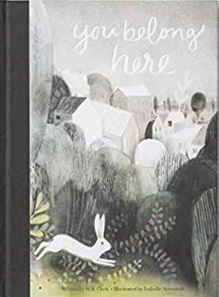 You Belong Here - by M. H. Clark and Isabelle Arsenault - The best picture books about love