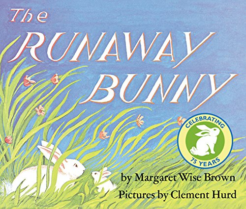 The Runaway Bunny by Margaret Wise Brown and Clement Hurd - The best picture books about love