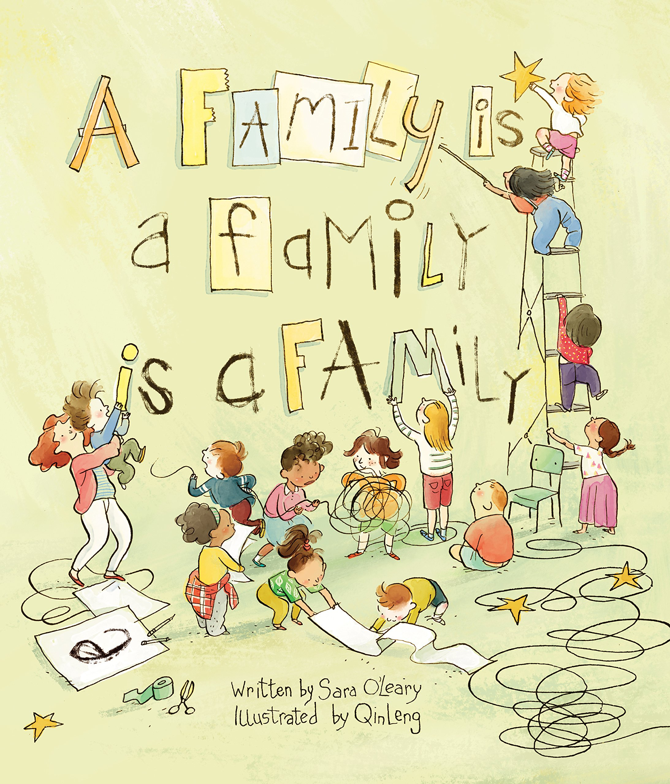 A Family is a Family is a Family - by Sara O'Leary and Qin Leng - The best picture books about love