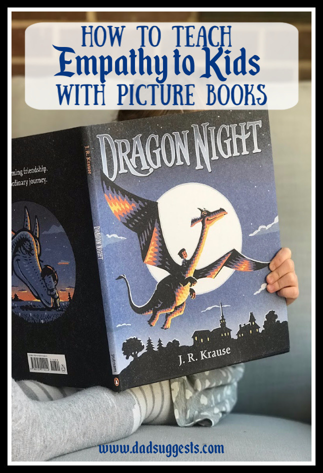Use picture books to teach empathy to children. Dragon Night by J. R. Krause is a story of friendship, empathy, fear, kindness, imagination, and creativity. It's a beautiful book and it'll help convince children of the importance of taking the extra step to help those around us when they're in distress. #picturebooks #kidsbooks #bestchildrensbooks #empathy #dadsuggests