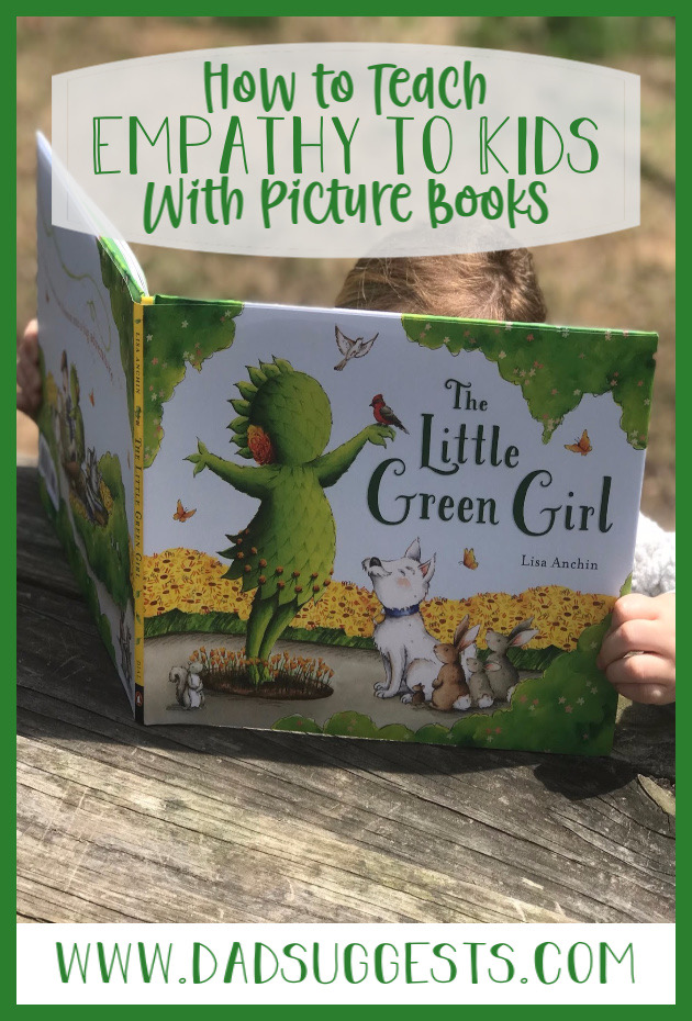 Picture books are wonderful tools for teaching empathy. The Little Green Girl by Lisa Anchin is a wonderful lesson for parents and kids alike - empathy is vitally important and the feelings of other people matter. #empathy #picturebooks #understandingfeelings #kidsbooks #parenting #dadsuggests