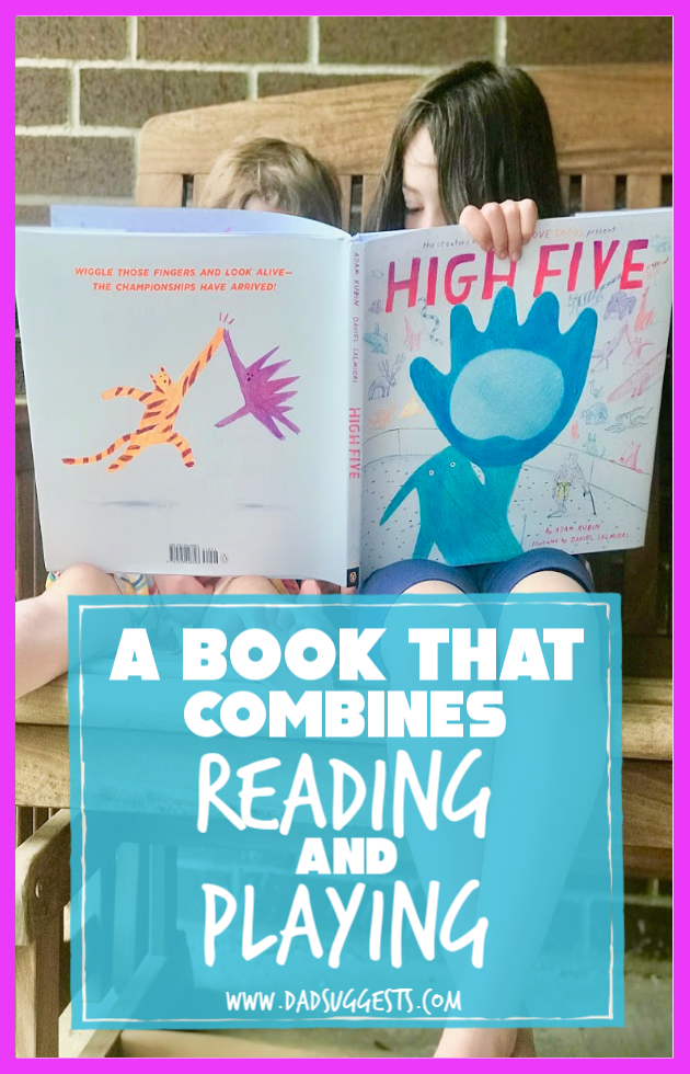 Interactive picture books let kids become of a part of the story in a way that truly makes them happy. High Five by Adam Rubin and illustrated by Daniel Salmieri is the best we've ever seen. Our son and our daughter are absolutely in love with this engaging high five competition. #picturebooks #interactivebooks #kidsbooks #bestkidsbooks #childrensbooks #dadsuggests
