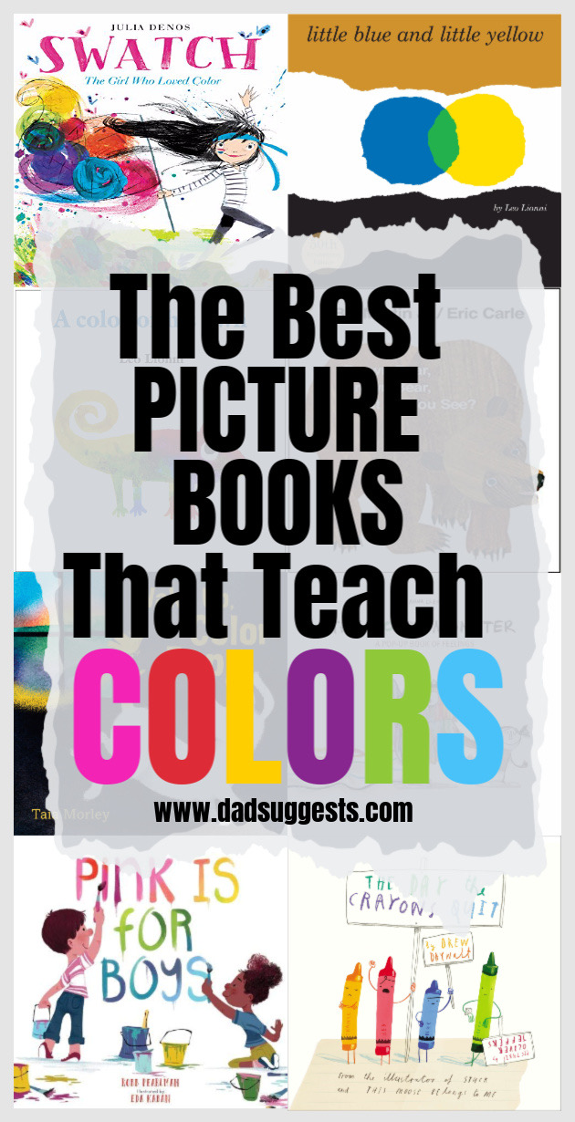 The best picture books that teach colors. These books fire up the imagination and engage kids in a way that will most certainly help them retain their colors. And the illustrations are as vibrant and beautiful as you would expect from books that celebrate color itself. #picturebooks #booksthatteach #colors #teachingcolors #kidsbooks #lessonideas #dadsuggests