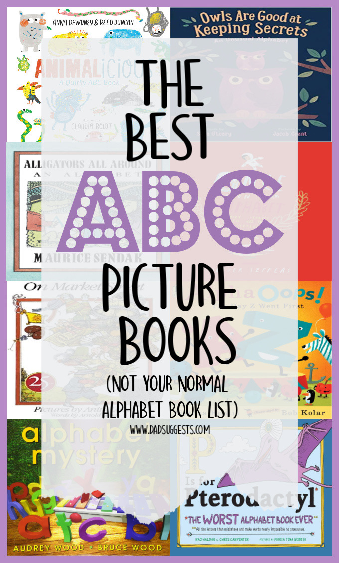 The very best alphabet picture books every written! This isn't your typical A is for Apple, B is for ball - these books are creative and beautiful and scary and could easily be considered some of our favorite picture books of all time. #abcbooks #alphabetbooks #kidsbooks #picturebooks #childrensbooks #dadsuggests