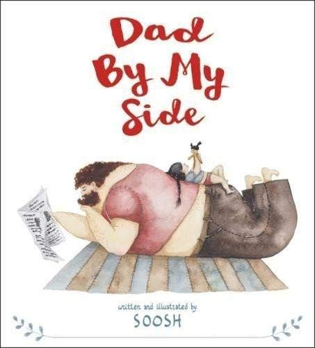 the best Father's Day Picture Books - Dad By My Side Soosh.jpg