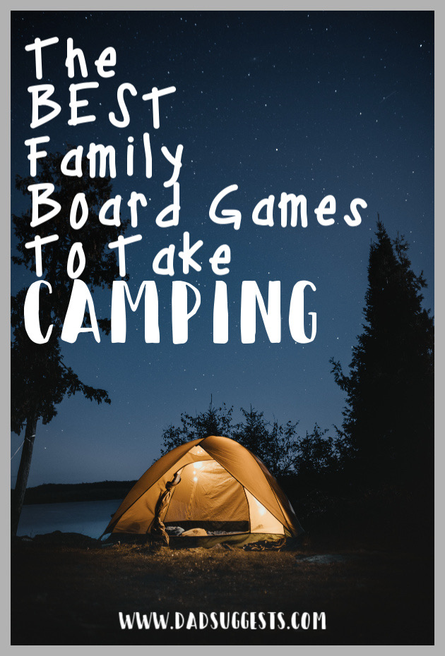 Get in the mood for a family camping trip with these awesome family board games - perfect for bringing with you to the woods. These are our favorite family games for camping. #familycamping #campinggames #camping #boardgames #familygames #kidsgames #dadsuggests