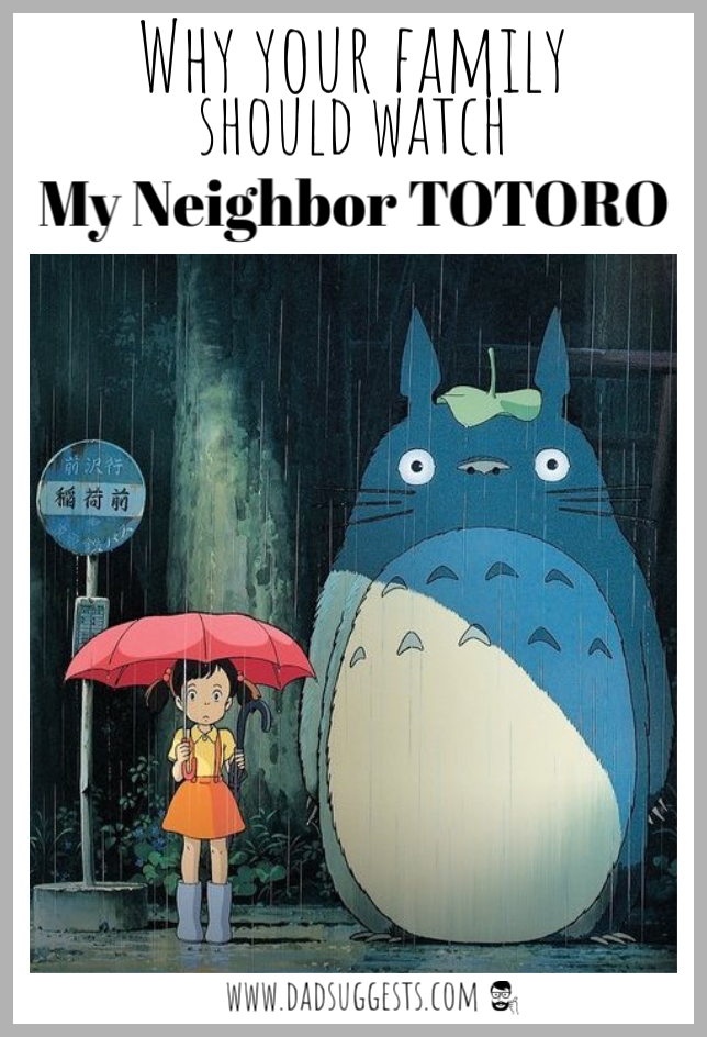 My Neighbor Totoro is the perfect family movie - full of inspiring messages about childhood and imagination and love - and featuring the most beautiful art and music. Hayao Miyazaki crafted the perfect kids movie. #kidsmovies #familymovies #studioghibli #hayaomiyazaki #totoro #myneighbortotoro #dadsuggests