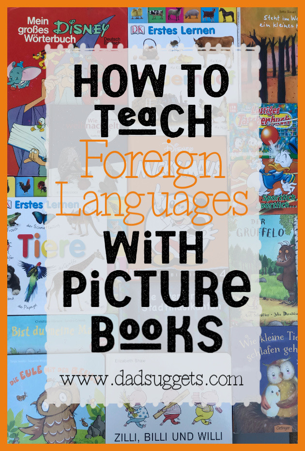 Expose your kids to foreign languages using picture books. If reading to your kids sets them up for success and grows their vocabulary better than any other predictor, why would it be any different with a foreign language? Open up new worlds to your kids today. #teachingforeignlanguages #picturebooks #parenting #raisingkids #kidsbooks #dadsuggests
