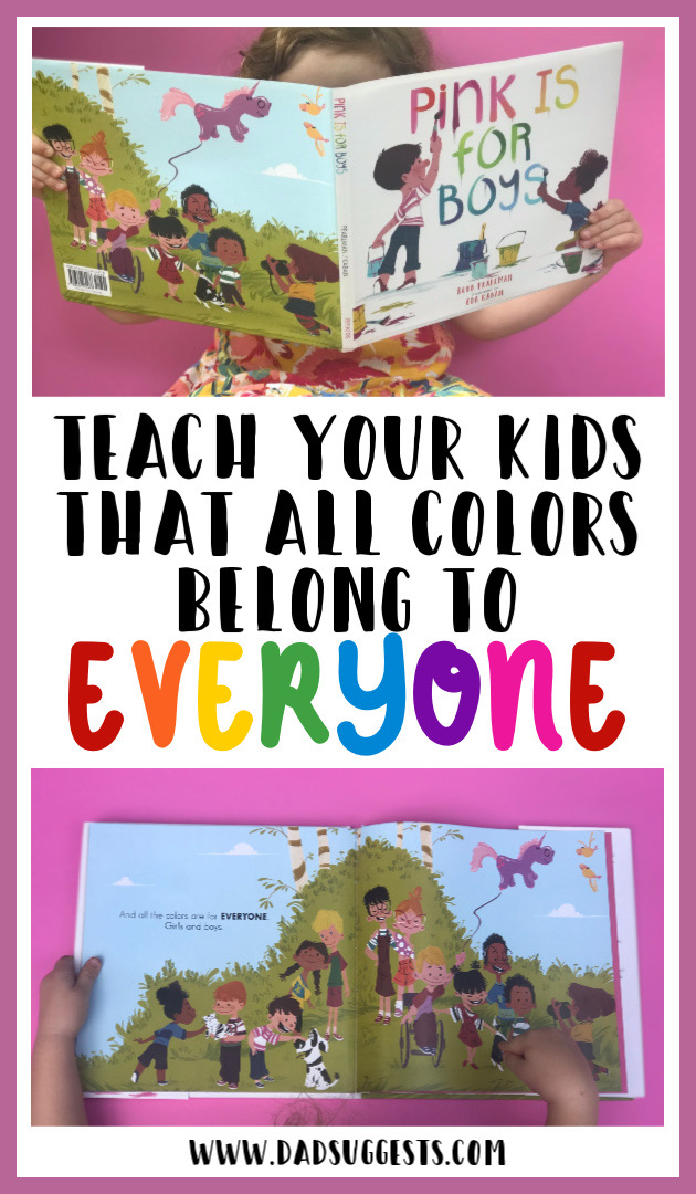 Teach your kids that all of the colors belong to everyone. It's very important to encourage children to follow their passions and be themselves from the very beginning. Allowing society to dictate what children are allowed to like is a slippery and dangerous slope - with your child's self-confidence and happiness on the line. #picturebooks #pinkisforboys #booksthatteach #gendernorms #bullying #genderstereotypes #selfconfidence #parenting #raisingkids #dadsuggests