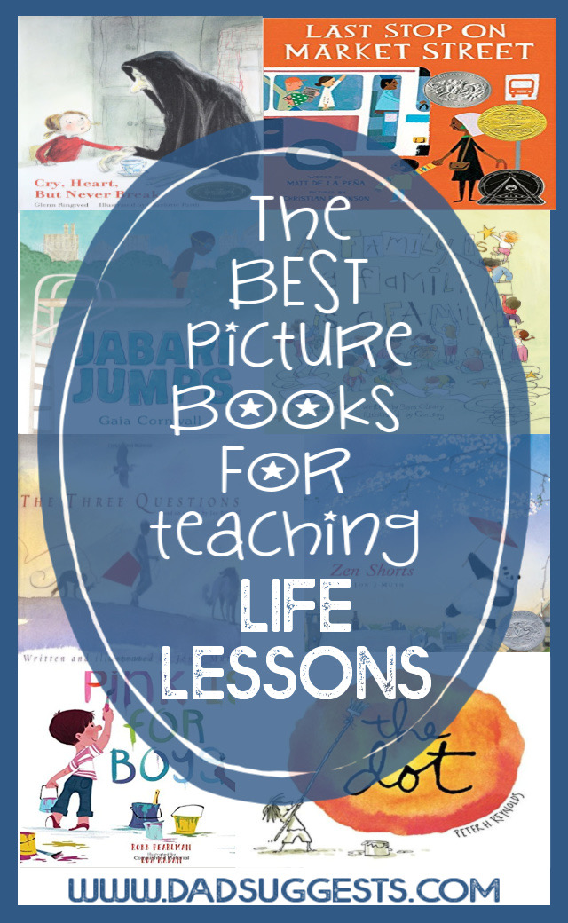 The best picture books with life lessons for kids. The kids books on this book list are great for teaching things like kindness and empathy, and they're very helpful in dealing with difficult issues like death. #picturebooks #kidsbooks #booksthatteach #classroomlibrary #teachingkids #kidslit #dadsuggests