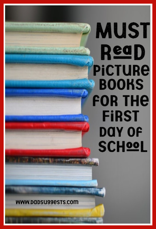 The best picture books to read on the first day of school. Share these books with your kids to bolster their self-confidence. Remind them of the importance of being kind and standing up to bullies. And remind them what's really important in life before they head off to school. #picturebooks #firstdayofschool #backtoschool #classroombooks #kidsbooks #dadsuggests