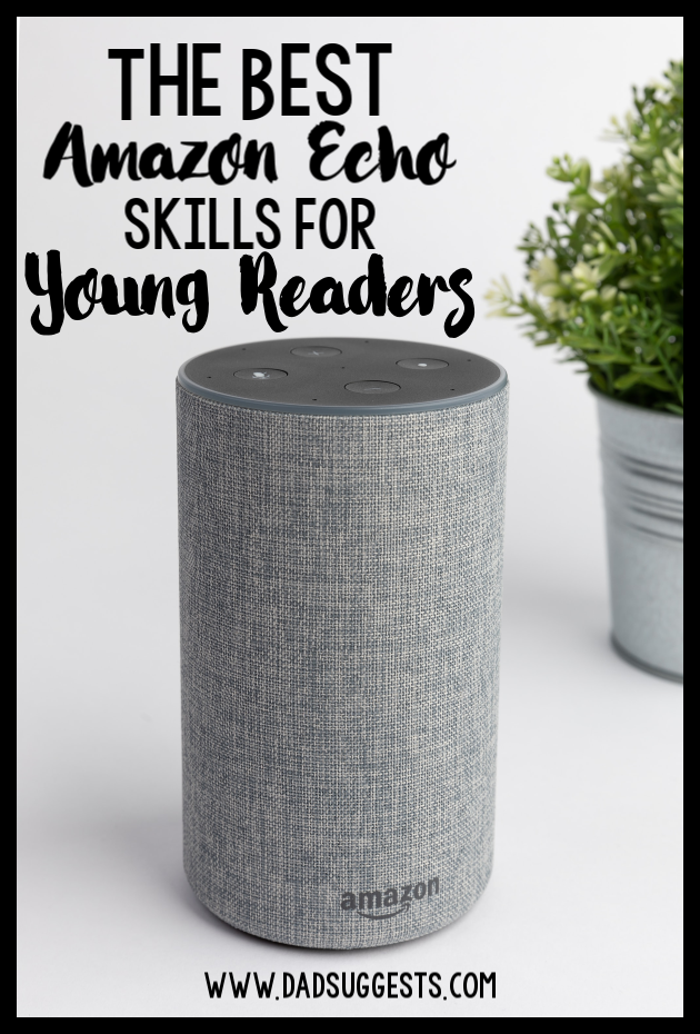 These are the best skills on Amazon Echo for young readers. Turn your Alexa device into a storytelling, imagination machine today. We've picked our 5 favorite literacy-related skills for the Echo to share with your kids today. #literacyskills #amazonalexa #echoskillsforkids #literacy #raisingreaders #spelling #storytelling #audiobooksforkids #dadsuggests