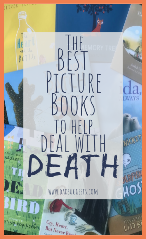 These are the best picture books about death to share with children. The books on this list are full of lessons that will help kids process their feelings and experiences with death from a safe distance. They can be heartbreaking, but they can also be inspirational. They are wonderful works of art that tackle the difficult topic of death masterfully. #picturebooksaboutdeath #dealingwithdeath #helpingkidswithgrief #bestpicturebooks #kidsbooks #picturebooklists #dadsuggests