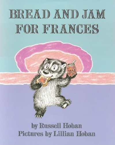 The Best Picture Book Characters of All Time - Bread and Jam for Frances.jpg