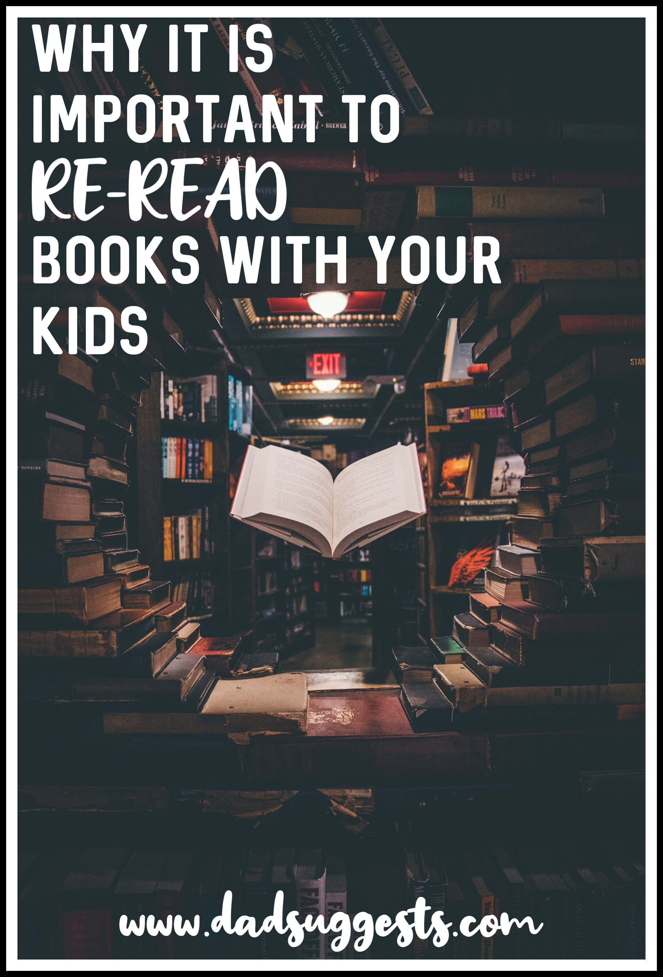 Why it's important to reread books with your kids. Repeated readings have numerous benefits - ranging from academic brain-boosting benefits all the way to important family bonding and creating lasting memories. Read those books again! #readingskills #picturebooks #raisingreaders #kidsbooks #teachingreading #learningtoread #parenting #raisingkids #dadsuggests