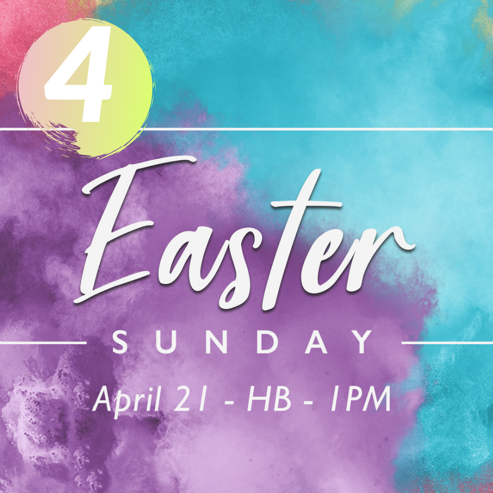 Sunday 4/21 @ 1PM | HB - 4. Celebrate Easter and enjoy a gourmet BBQ lunch!Gather with us as we worship the resurrected Christ and celebrate with some awesome food!