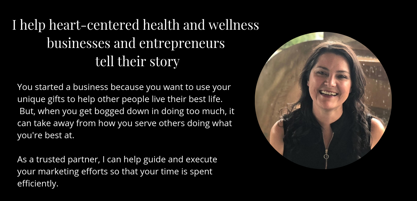 Website- I help heart-centered health and wellness businesses and entrepreneurs tell their story.png