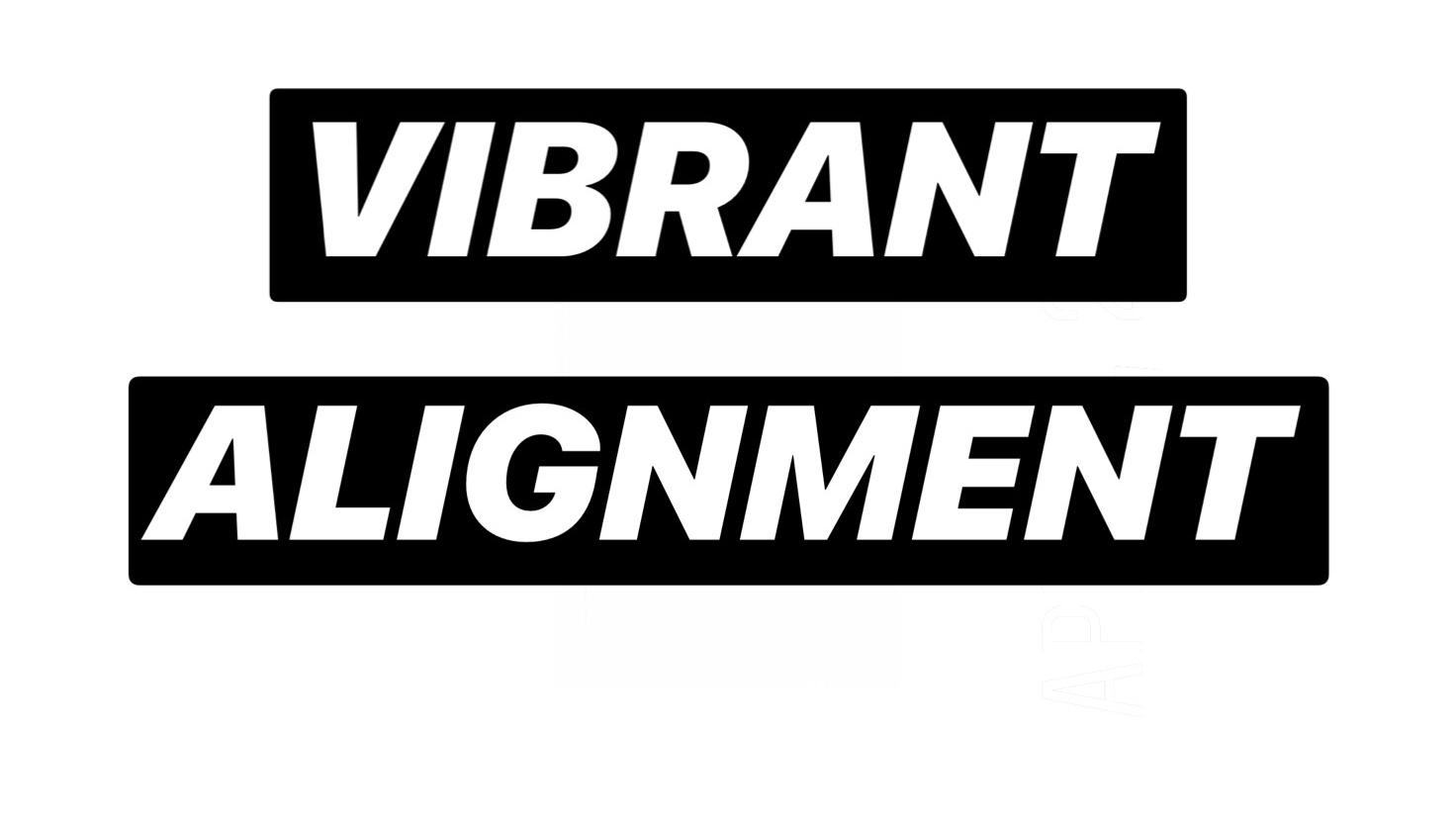 vibrant alignment