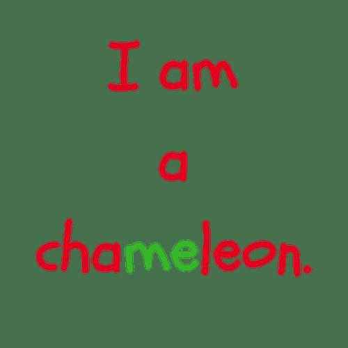 I am a chameleon.png