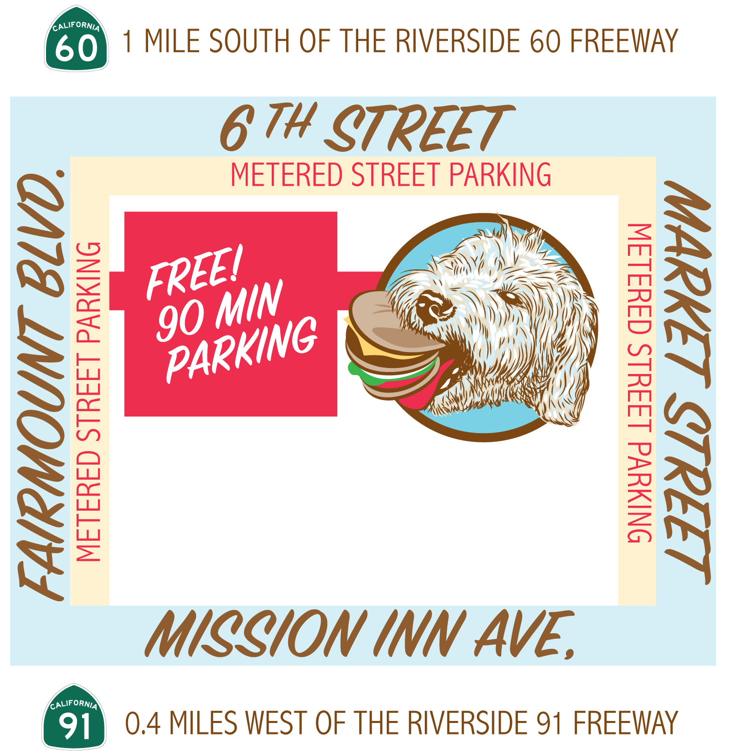 Illustrated map showing the location of the Monty's Riverside Food Lab location on Market Street and 6th Street, 0.4 miles north of the Riverside 91 Freeway along with the metered street parking on Fairmount Blvd, 6th Street and Market Street and the Free 90 minute parking lot off of Fairmount Blvd.