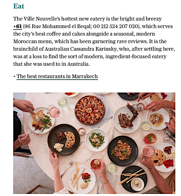 Telegraph UK 'Marrakech in 48 hours', January 2019  Text – Paula Hardy  Photographer – Gaelle le Boulicaut