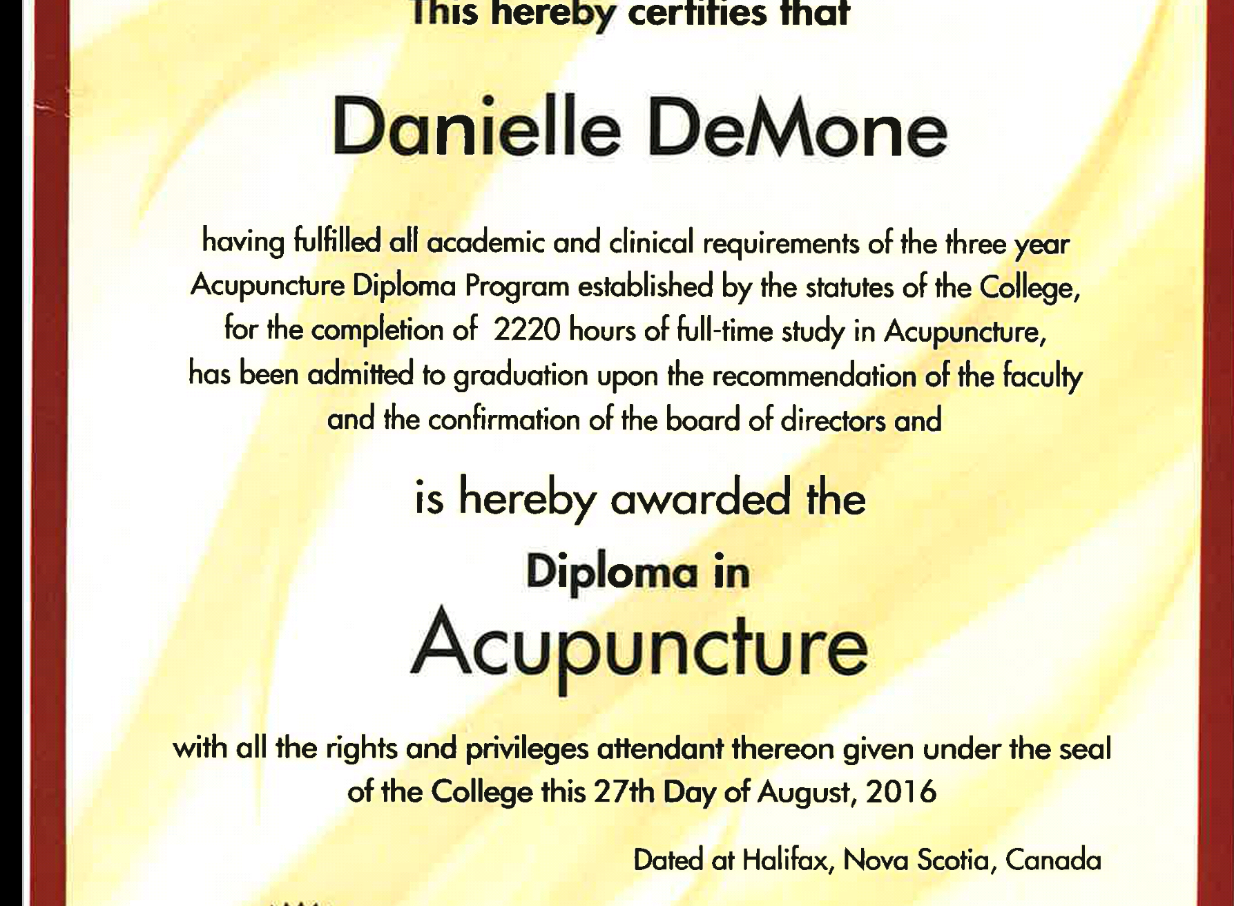 Graduate of Canadian Collage of Acupuncture and Traditional Chinese Medicine Diploma Program