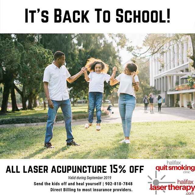 It's back to school and time for a fall sale!  All laser acupuncture treatments for the month of September are 15% off! Direct Billing to most major insurance companies.  Quit Smoking Control Appetite Manage Stress Improve Mental Health And more!  Schedule your FREE Consultation 902.818.7848 | www.halifaxlasertherapy.com