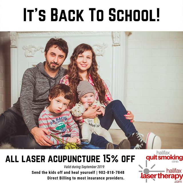 The back to school month is almost over! Don't miss out on the sale!  All laser acupuncture treatments for the month of September are 15% off! Direct Billing to most major insurance companies.  Quit Smoking Control Appetite Manage Stress Improve Mental Health And more!  Schedule your FREE Consultation 902.818.7848 | www.halifaxlasertherapy.com
