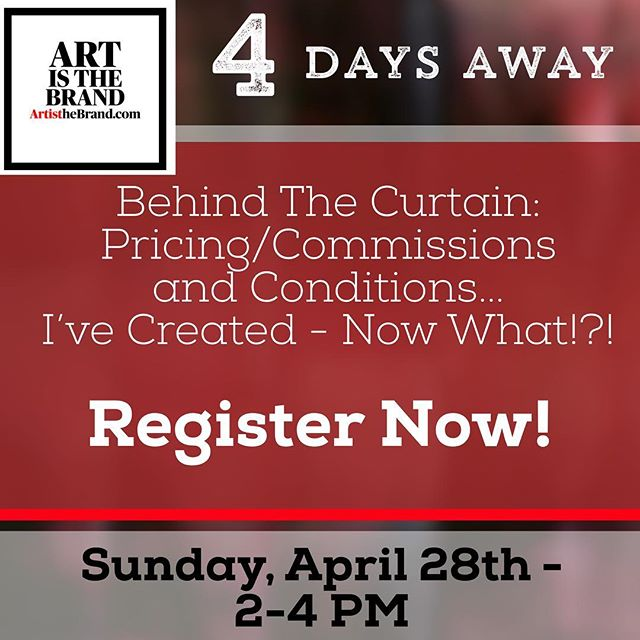 4 Days Away! REGISTER NOW!! Art is about Business too. And Money.  So let's get the questions about Money and Commissions out of the way! Register Today. April 28th 2-4 PM EDT #ArtIsTheBrand #Webinar #PricingAndConditions #EarningsAndCommissions #TheBusinessOfArt