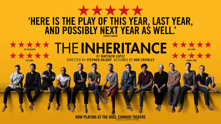 Promotional poster for The Inheritance, featuring five five-star ratings. Photo courtesy of Noel Coward Theatre (2018).