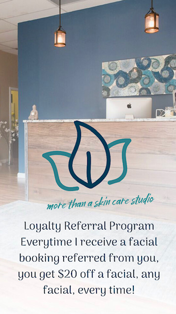 Whenever I receive a facial referral from you, you'll now receive $20 off your own facial service for each referral booked! Be sure they mention your name in the booking notes or upon service.