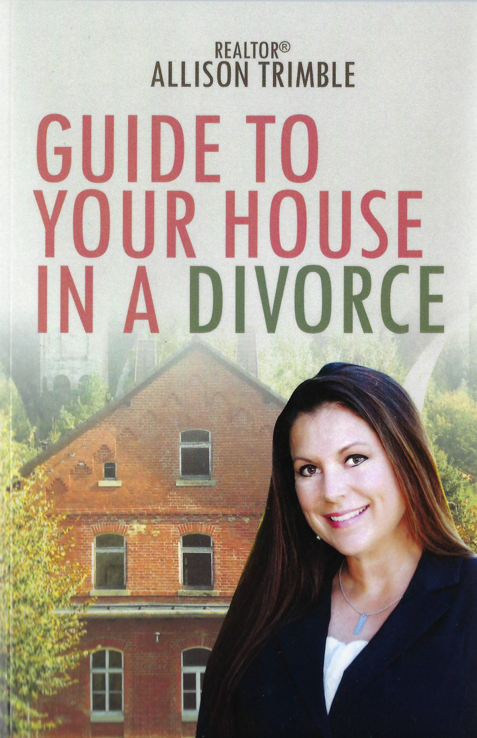 Guide to Your House in a Divorce: Allison Trimble