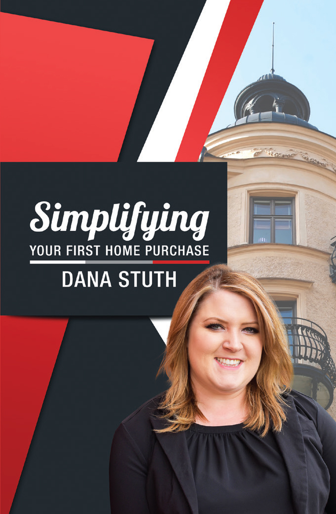 Simplifying Your First Home Purchase: Dana Stuth