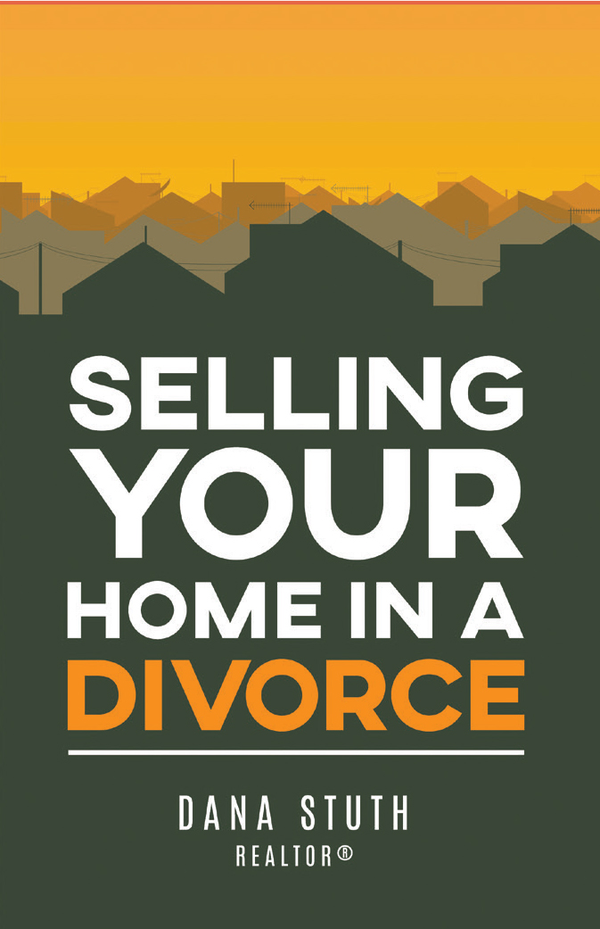 Selling Your Home in a Divorce: Dana Stuth
