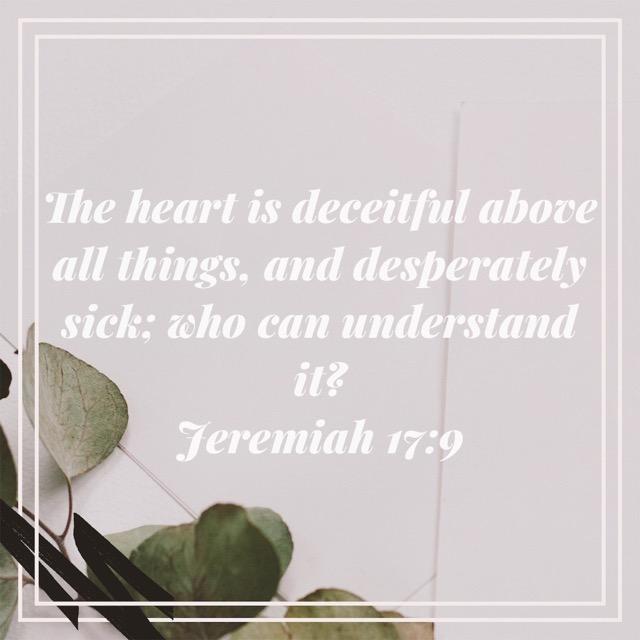 Heart is decietful